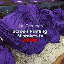10 Common Screen Printing Mistakes to Avoid to Maximize Your Profit